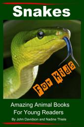 Snakes For Kids - Amazing Animal Books For Young Readers