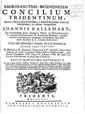 Sacrosanctum, oecumenicum Concilium Tridentinum: additis declarationibus cardinalium concilii interpretum