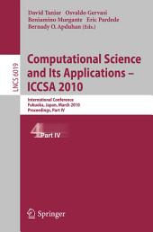 Computational Science and Its Applications - ICCSA 2010: International Conference, Fukuoka, Japan, March 23-26, 2010, Proceedings, Part 4