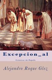 Excepcion_al.: Cronicas de Papefu.