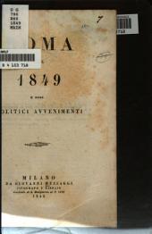 Roma nel 1849 e suoi politici avvenimenti