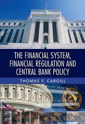 The Financial System  Financial Regulation and Central Bank Policy
