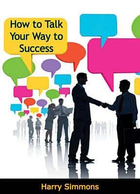 How to Talk Your Way to Success