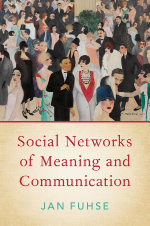 Social Networks of Meaning and Communication