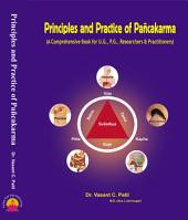 Principles & Practice of Panchakarma (A Comprehensive Book For U.G., P.G., Researchers & Practitioners)