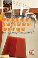 The Complete Technology Book on Alcoholic and Non  Alcoholic Beverages Fruit Juices  Whisky  Beer  Rum and Wine  PDF