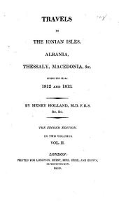 Travels in the Ionian Isles, Albania, Thessaly, Macedonia, &c. during the years 1812 and 1813: Volume 2