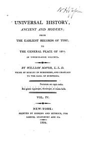 Universal History, Ancient and Modern: From the Earliest Records of Time, to the General Peace of 1801, Volume 4