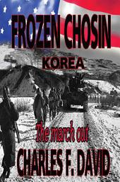 Frozen Chosin (Korea): The March Out