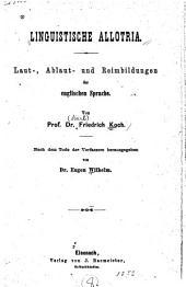 Linguistische allotria: Laut-Ablaut-und Reim-Bildungen der englishcen Sprache ...