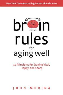 Brain Rules for Aging Well Book