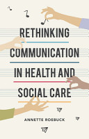Rethinking Communication in Health and Social Care PDF