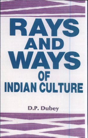 Rays and Ways of Indian Culture