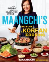 Maangchi s Big Book of Korean Cooking PDF
