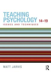 Teaching Psychology 14-19: Issues and Techniques