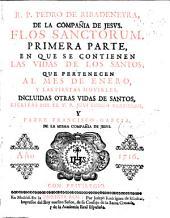 R.P. Pedro de Ribadeneyra ... Flos sanctorum: primera parte en que se contienen las vidas de los santos, que pertenecen al mes de enero, y las fiestas movibles