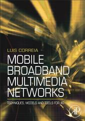 Mobile Broadband Multimedia Networks: Techniques, Models and Tools for 4G