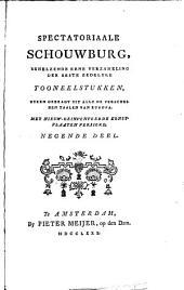 Spectatoriaale schouwburg, behelzende eene verzameling der beste zedelijke tooneelstukken, byeen gebragt uit alle de verscheide taalen van Europa: Volume 9