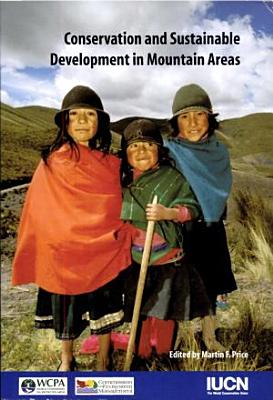 Conservation and Sustainable Development in Mountain Areas PDF