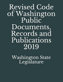 Revised Code of Washington Public Documents  Records and Publications 2019