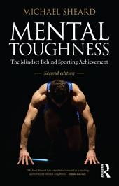 Mental Toughness: The Mindset Behind Sporting Achievement, Second Edition, Edition 2