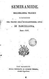 Semiramide: melodramma tragico da rappresentarsi nel teatro dell'eccellentissima città di Barcellona, anno 1826
