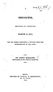 A discourse [on 1 Sam. vii. 12] delivered at Lexington, March 31, 1813, the day which completed a century from the incorporation of the town