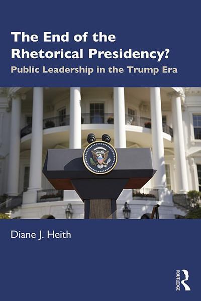 The End of the Rhetorical Presidency?