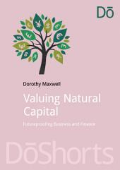 Valuing Natural Capital: Future Proofing Business and Finance