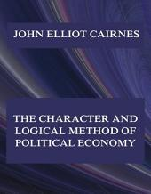 The Character and Logical Method of Political Economy