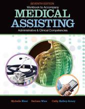 Workbook for Blesi/Wise/Kelly-Arney's Medical Assisting Adminitrative and Clinical Competencies, 7th: Edition 7