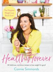 Healthy Forever: The Happiest Weight Loss Book Ever!