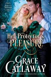 Her Protector's Pleasure (Mayhem in Mayfair, #3)
