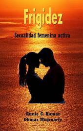Frigidez: Sexualidad femenina activa