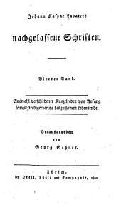 Johann Kaspar Lavaters nachgelassene Schriften: Bd. Auswahl verschiedener Kanzelreden von Anfang seines Predigerberufs bis zu seinem Lebensende