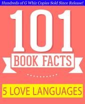 The 5 Love Languages - 101 Amazing Facts You Didn't Know: #1 Fun Facts & Trivia Tidbits