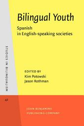 Bilingual Youth: Spanish in English-speaking societies