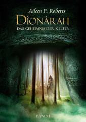 Dionarah 1: Das Geheimnis der Kelten