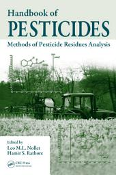 Handbook of Pesticides: Methods of Pesticide Residues Analysis