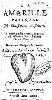 La amarille pastoral di Christoforo Castelletti. Al molto illustre signor, & patron mio osseruandissimo il signor Ottauio Panizzuol