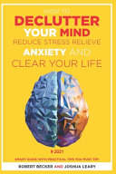 How to Declutter Your Mind Reduce Stress Relieve Anxiety and Clear Your Life PDF
