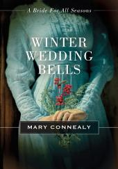 Winter Wedding Bells: A Bride for All Seasons Novella