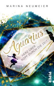 Aquarius     Herz   ber Kopf durch die Zeit PDF