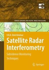 Satellite Radar Interferometry: Subsidence Monitoring Techniques