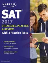 SAT 2017 Strategies, Practice & Review with 3 Practice Tests: Online + Book