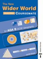 The New Wider World Coursemate for AQA B GCSE Geography PDF