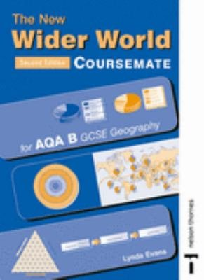 The New Wider World Coursemate for AQA B GCSE Geography