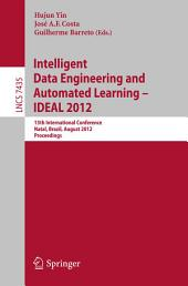 Intelligent Data Engineering and Automated Learning -- IDEAL 2012: 13th International Conference, Natal, Brazil, August 29-31, 2012, Proceedings