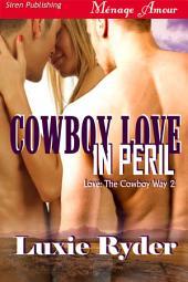 Cowboy Love in Peril [Love: The Cowboy Way 2]