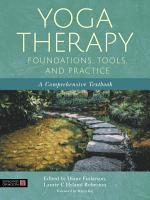 Yoga Therapy Foundations  Tools  and Practice PDF